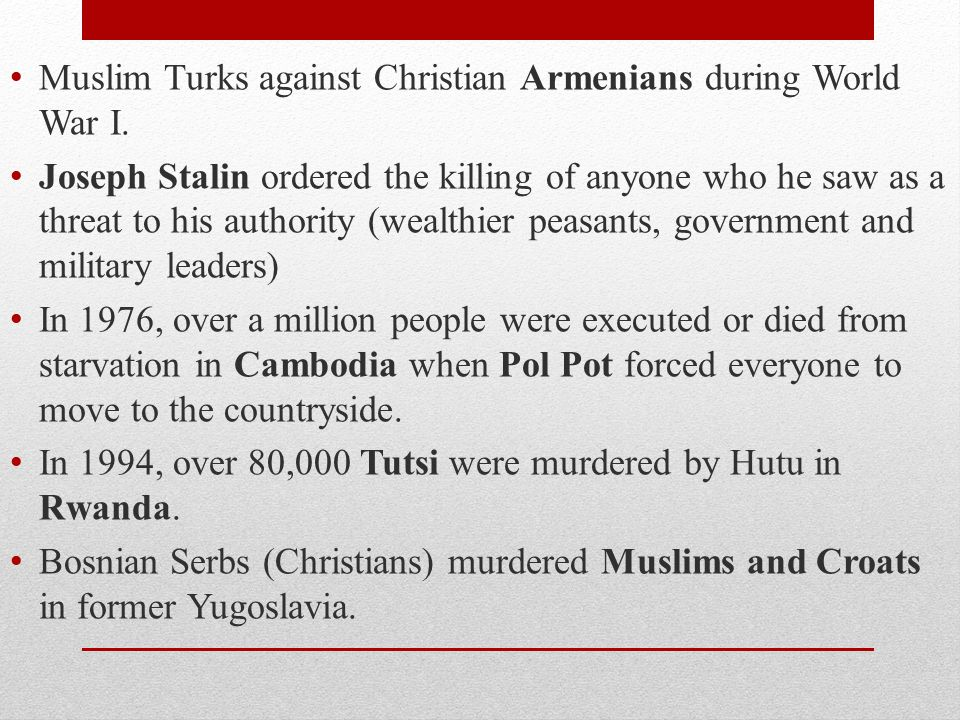 Muslim Turks against Christian Armenians during World War I.