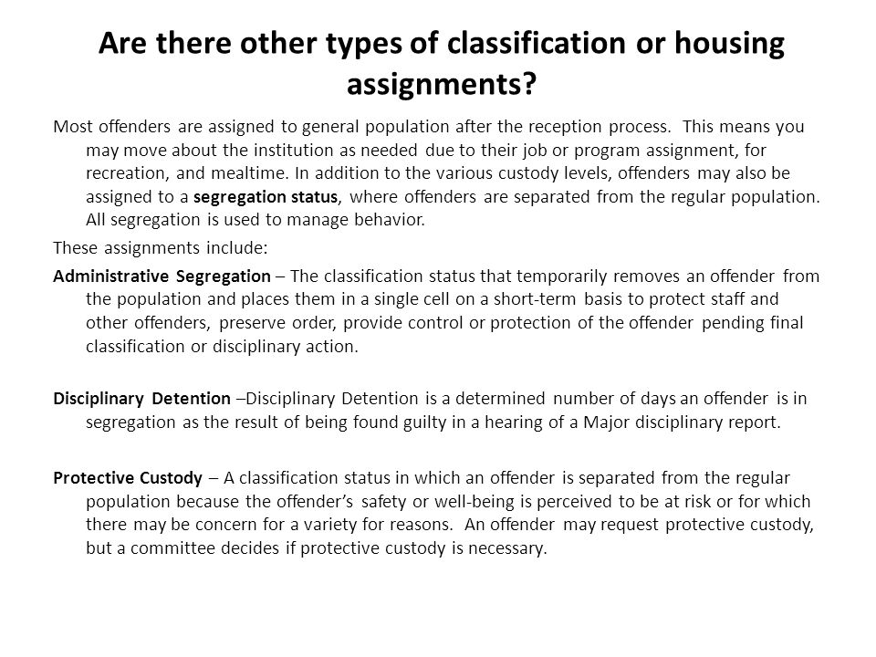 Are there other types of classification or housing assignments.