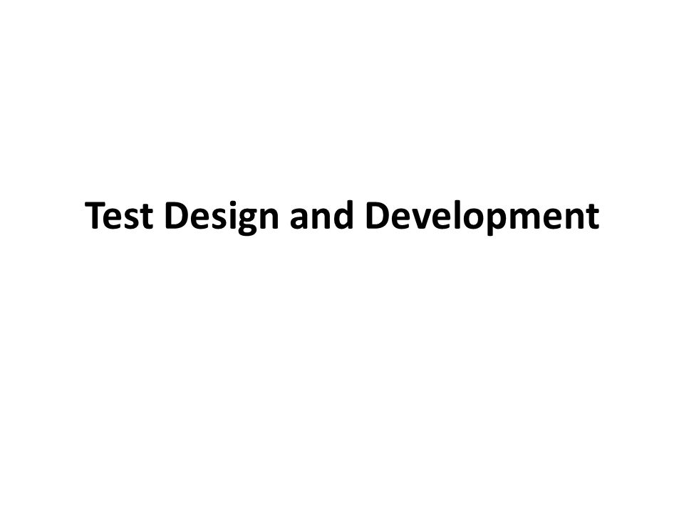 Test Design and Development
