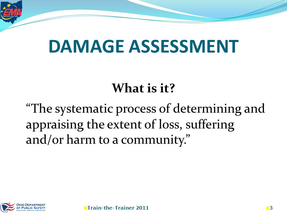 LOCAL DAMAGE ASSESSMENT Determines damage and disruption from the event.