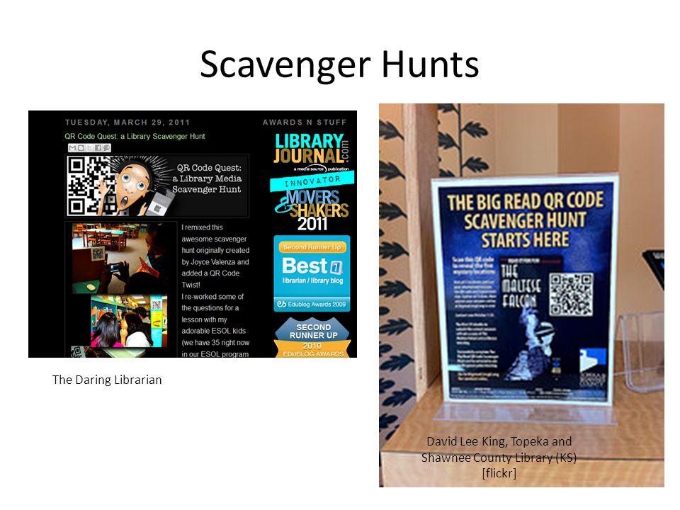 Scavenger Hunts David Lee King, Topeka and Shawnee County Library (KS) [flickr] The Daring Librarian