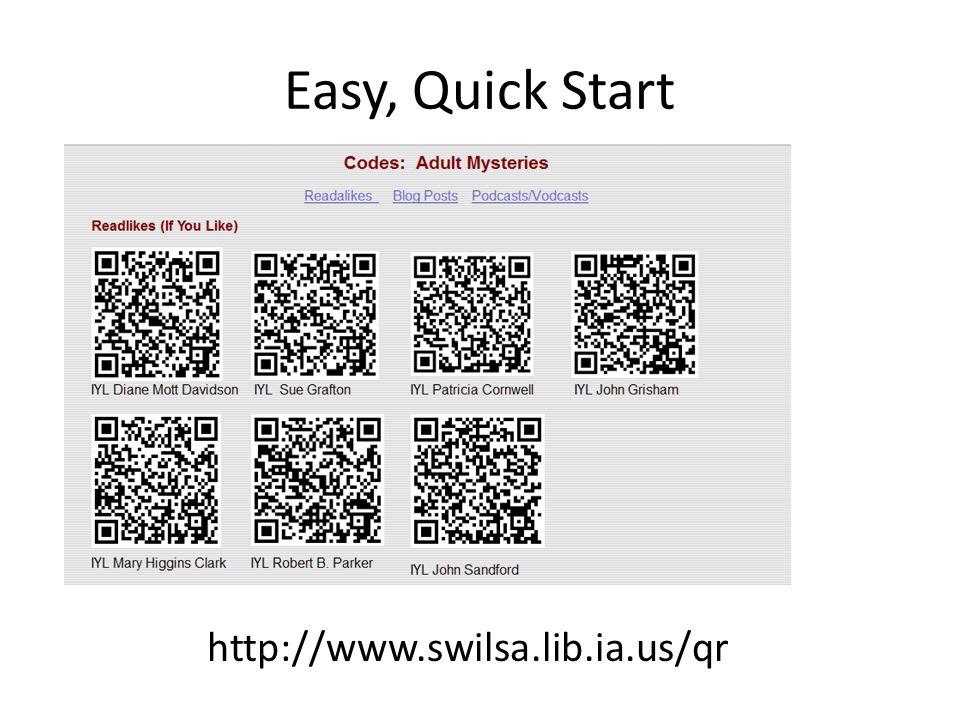 Easy, Quick Start http://www.swilsa.lib.ia.us/qr
