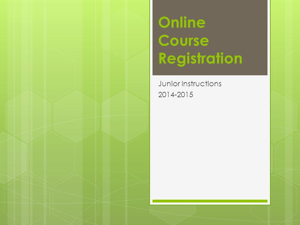 Online Course Registration Junior Instructions 2014-2015