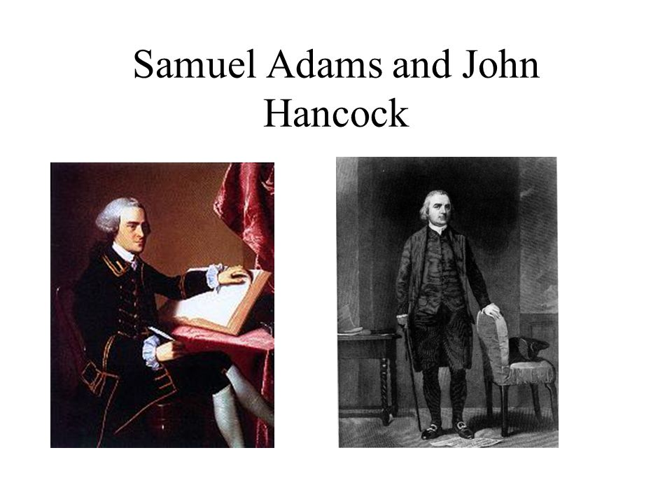 Samuel Adams and John Hancock