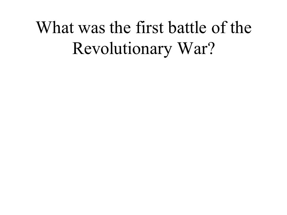 What was the first battle of the Revolutionary War?