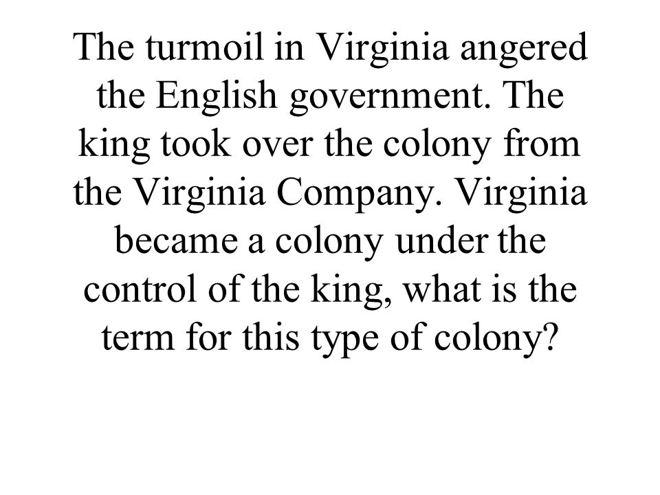 The turmoil in Virginia angered the English government.