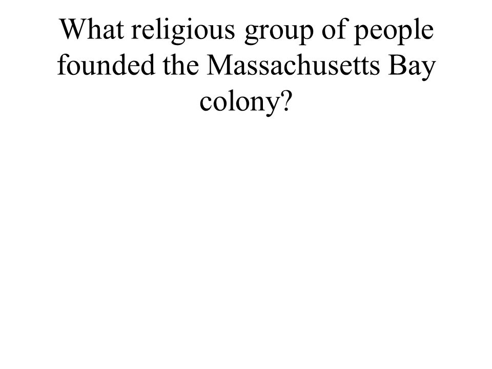 What religious group of people founded the Massachusetts Bay colony