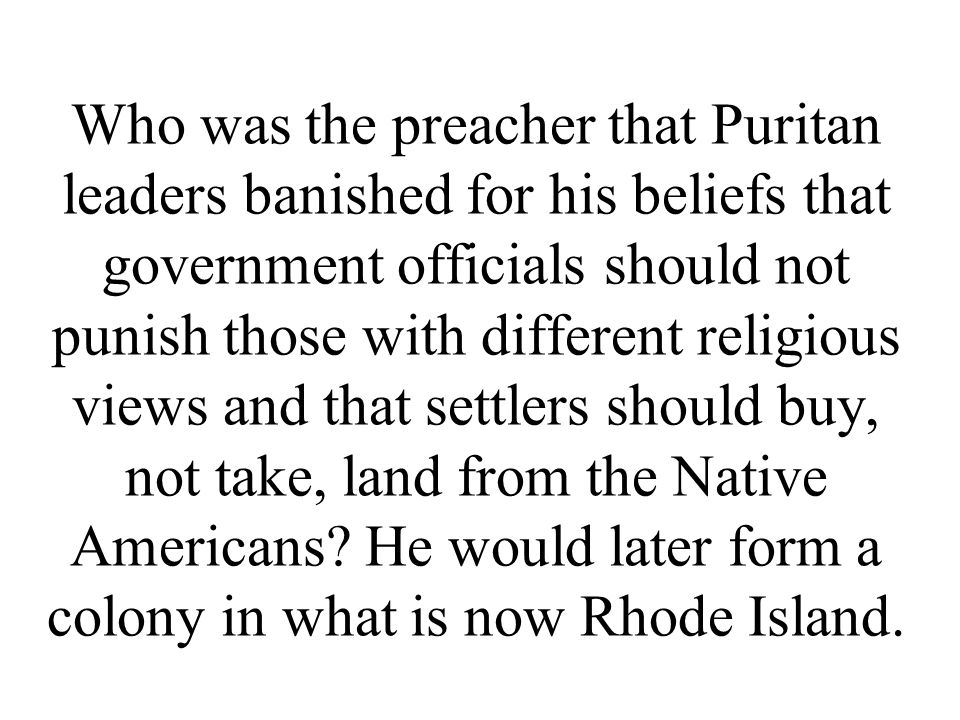 Who was the preacher that Puritan leaders banished for his beliefs that government officials should not punish those with different religious views and that settlers should buy, not take, land from the Native Americans.