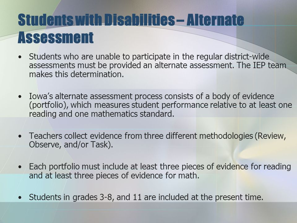 Students with Disabilities – District-wide assessments Each student with an IEP must be assessed in reading, mathematics and science.