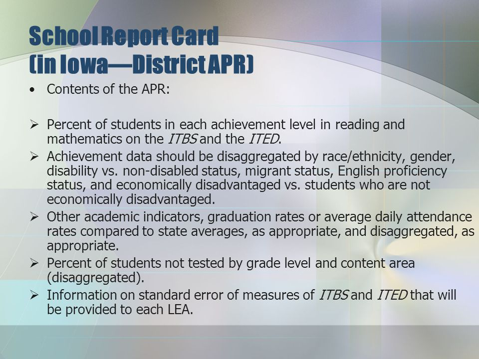 School Report Card (in Iowa—District APR) Contents of the APR:  This report must include both the number and the percent of schools identified as a SINA and the name and length of time for the identification of each school.