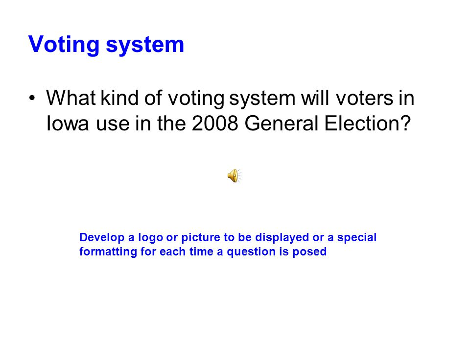Voting System in the November 4, 2008 General Election Produced by the Iowa State Association of County Auditors