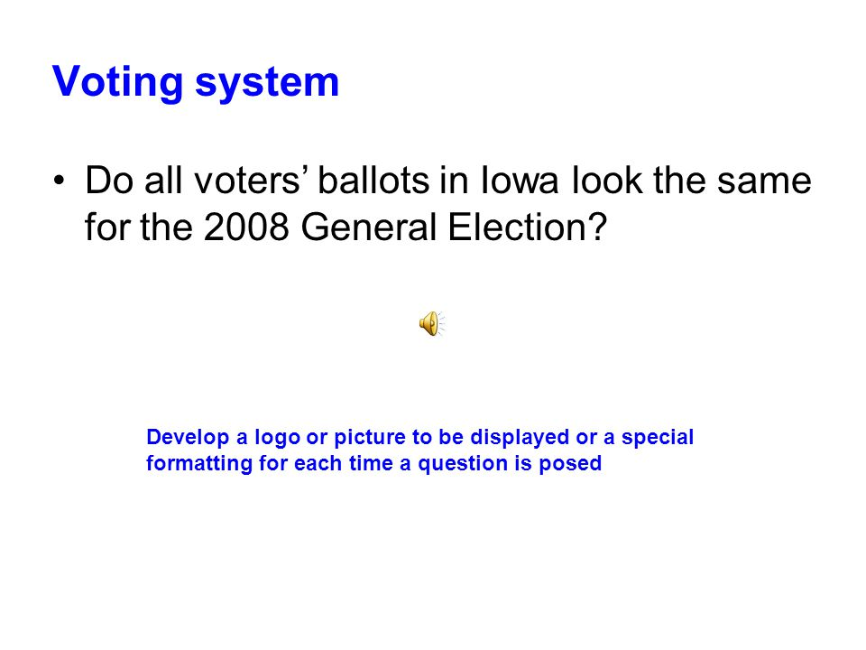 Voting system For a voter the ballot will look the same, regardless of whether the voter is: voting at the polls voting an absentee ballot voting a provisional ballot using a ballot-marking machine for assistance in marking the ballot
