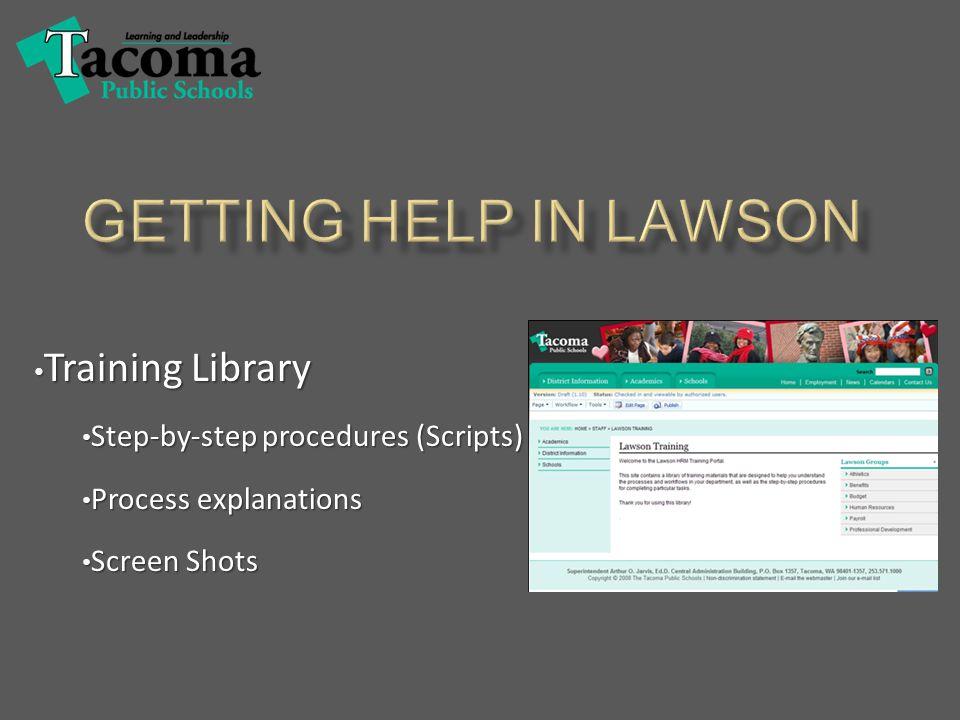 Training Library Training Library Step-by-step procedures (Scripts) Step-by-step procedures (Scripts) Process explanations Process explanations Screen Shots Screen Shots