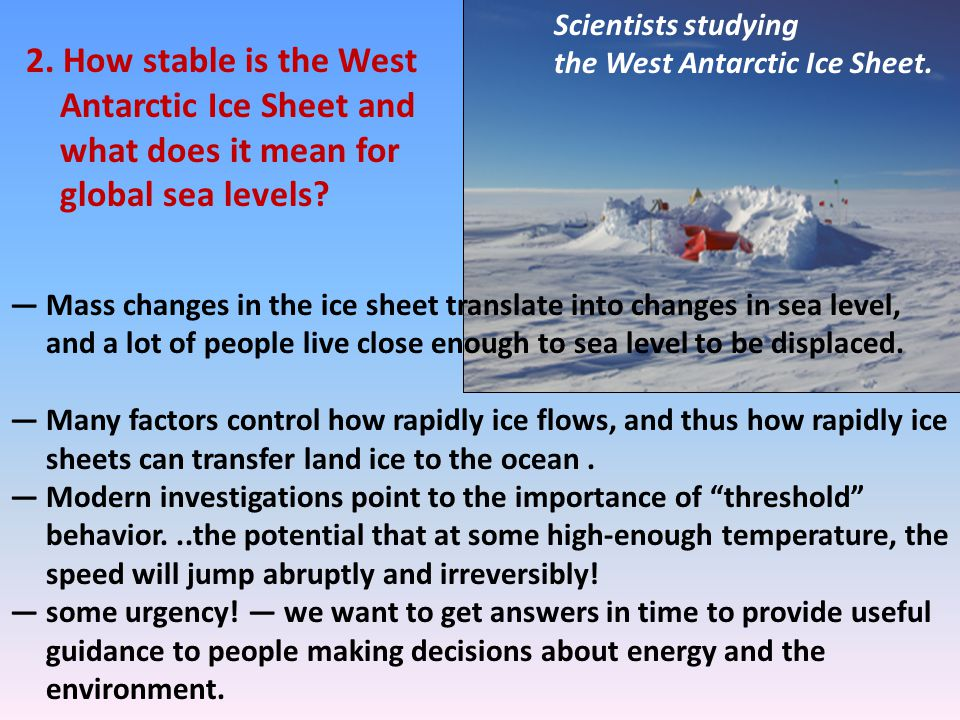 Scientists studying the West Antarctic Ice Sheet. 2. How stable is the West Antarctic Ice Sheet and what does it mean for global sea levels? — Mass ch
