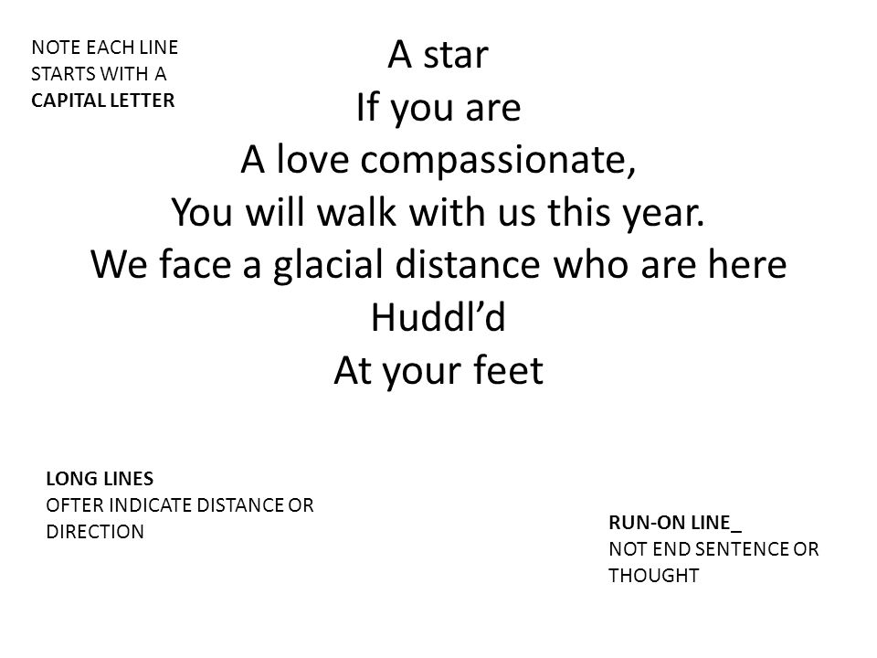 A star If you are A love compassionate, You will walk with us this year. We face a glacial distance who are here Huddl'd At your feet RUN-ON LINE_ NOT
