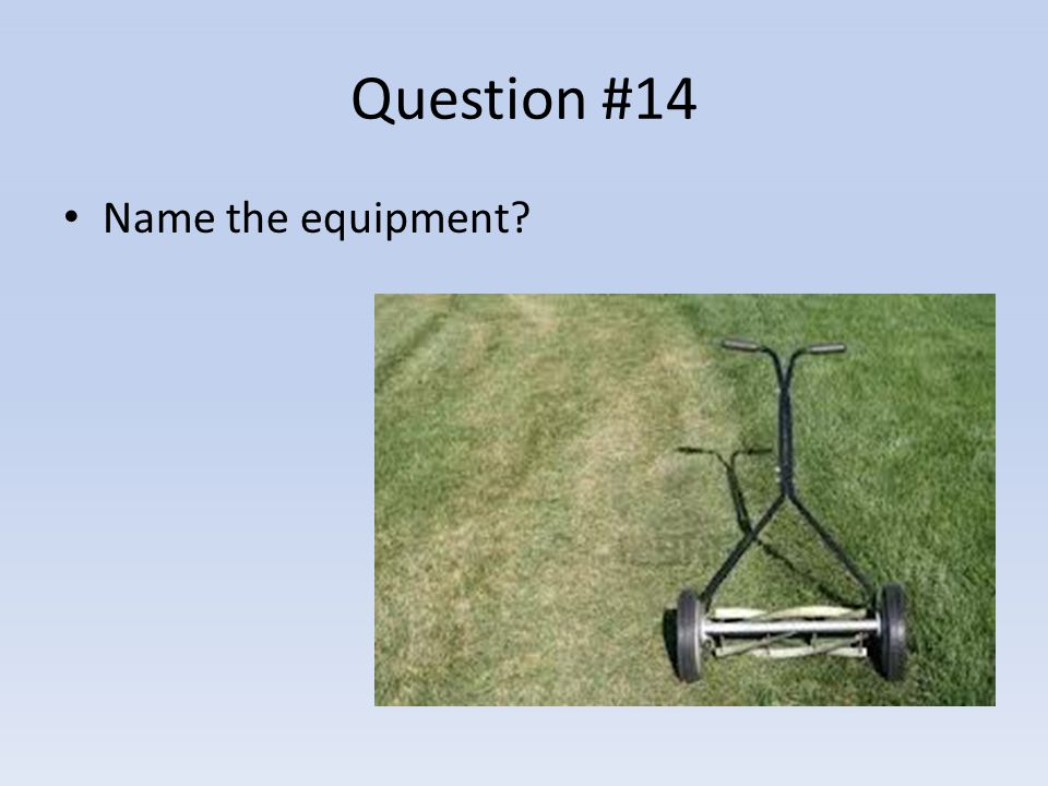Question #14 Name the equipment?