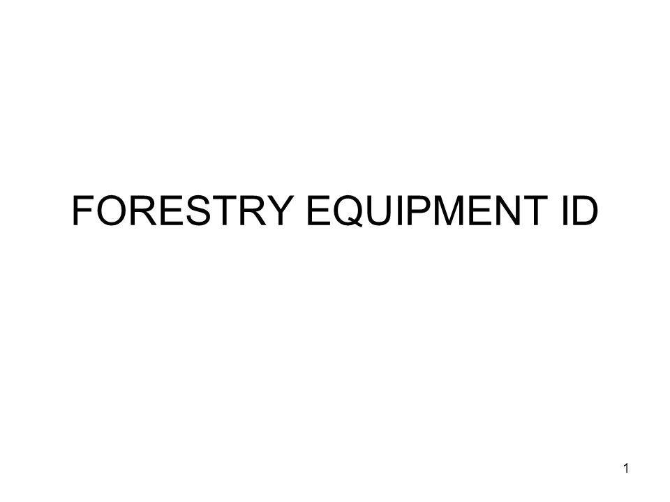 FORESTRY EQUIPMENT ID 1