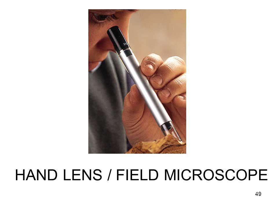 HAND LENS / FIELD MICROSCOPE 49