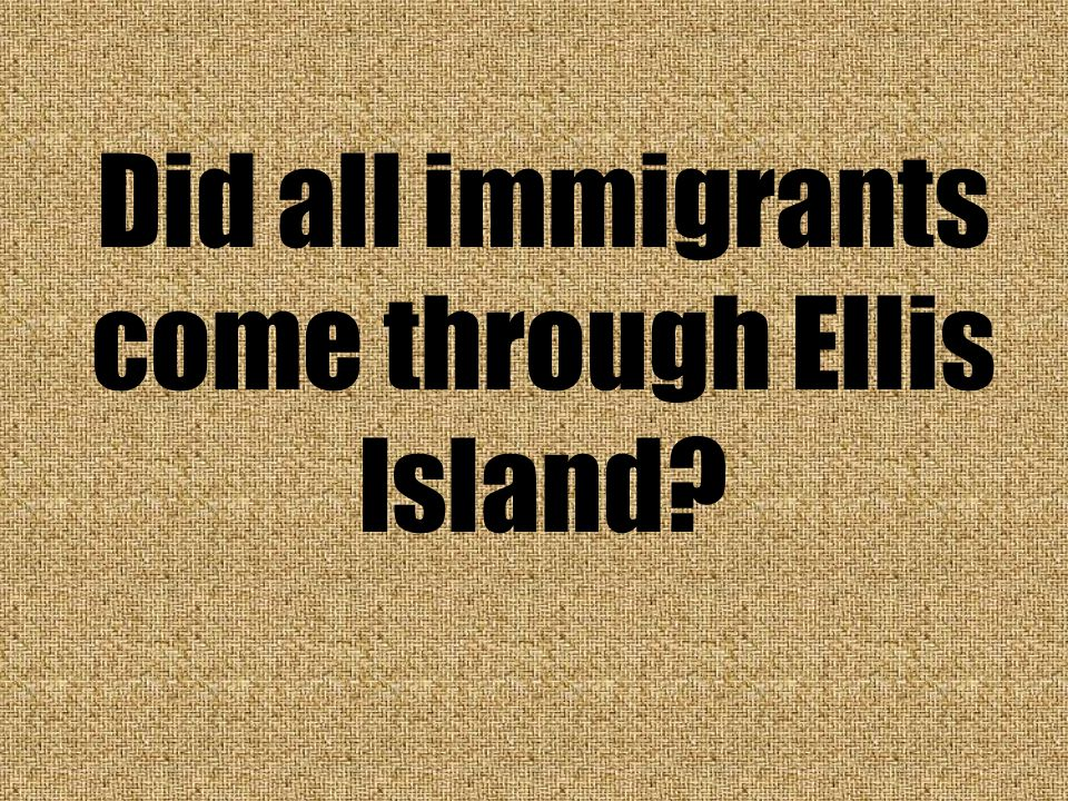 At least 12 million people passed through Ellis Island.