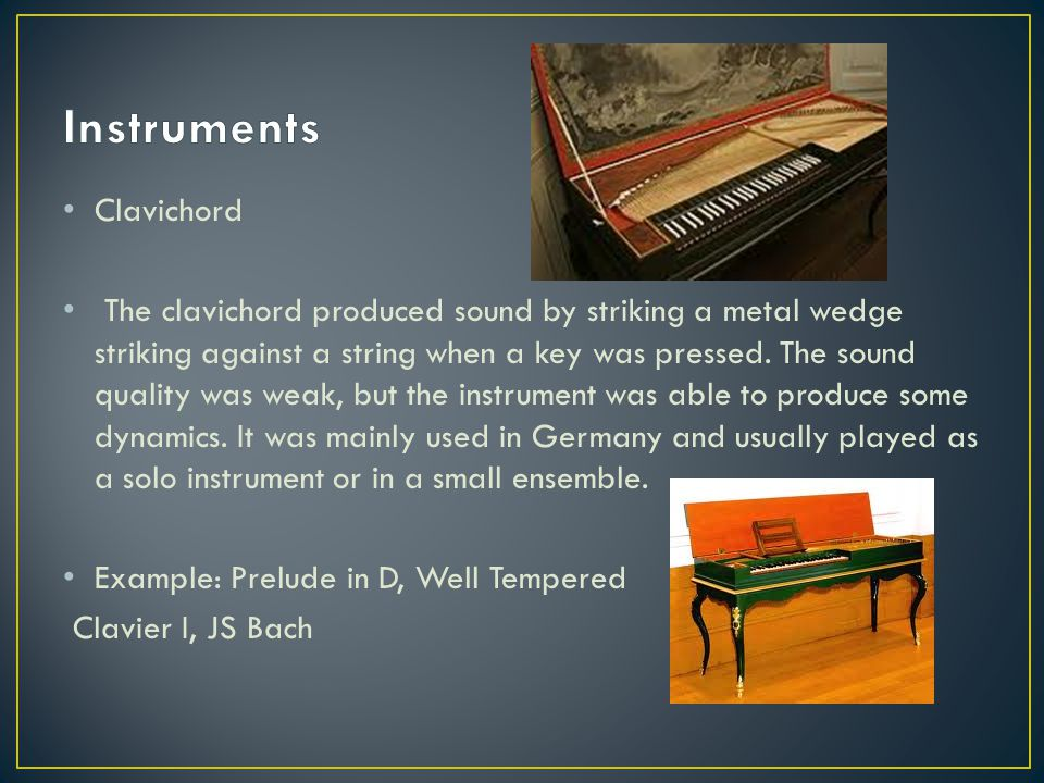 Harpsichord The harpsichord usually had two manuals or keyboards.