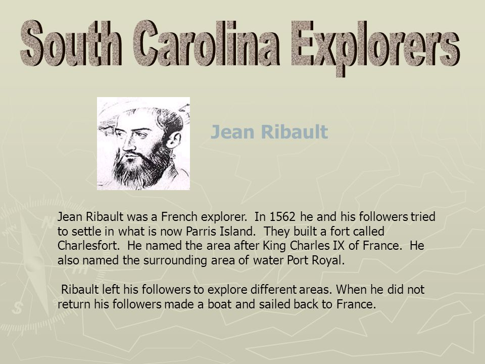 Jean Ribault Jean Ribault was a French explorer.