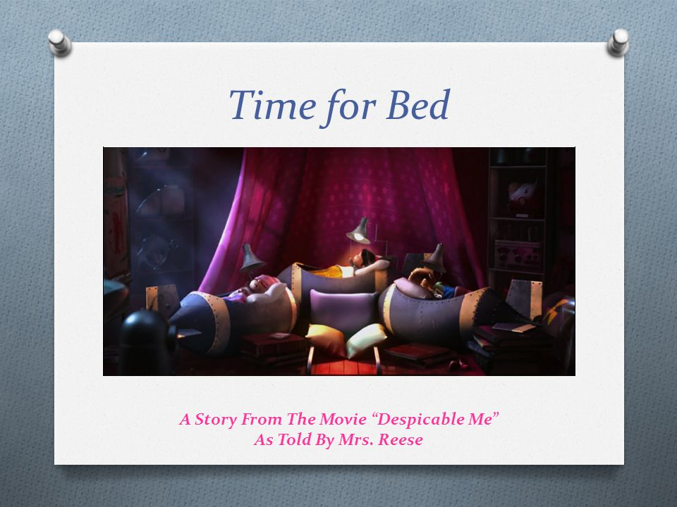 Time for Bed A Story From The Movie Despicable Me As Told By Mrs. Reese