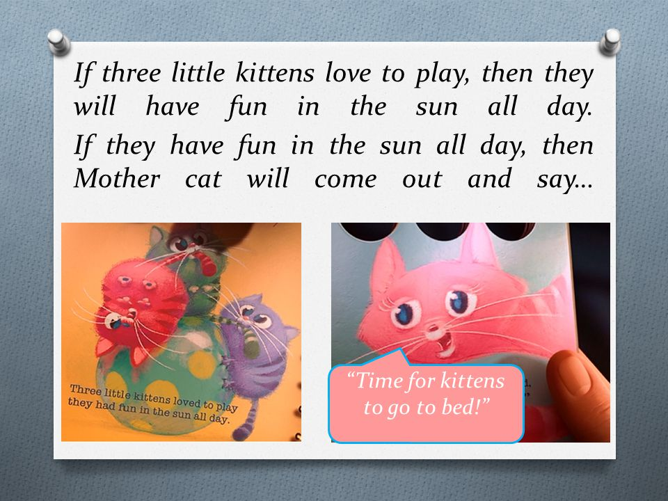 If three little kittens love to play, then they will have fun in the sun all day.
