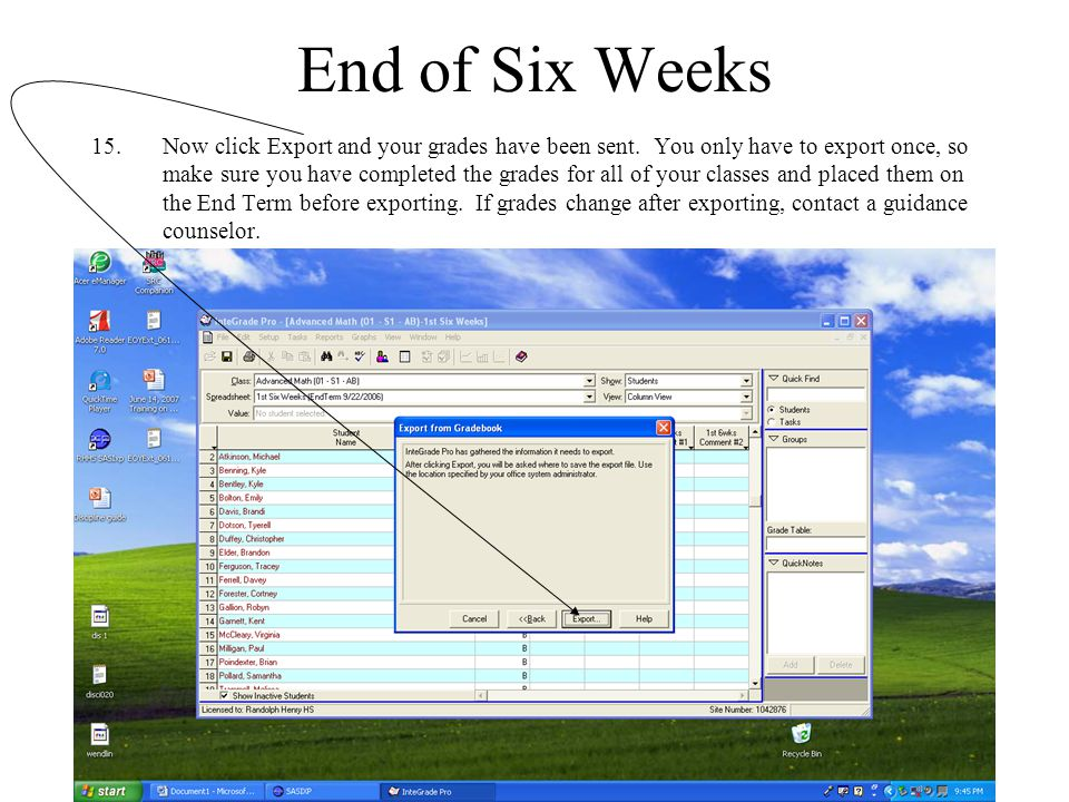 29 End of Six Weeks 15.Now click Export and your grades have been sent. You only have to export once, so make sure you have completed the grades for a