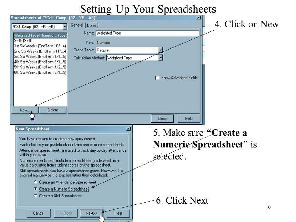 """9 4. Click on New 5. Make sure """"Create a Numeric Spreadsheet"""" is selected. 6. Click Next Setting Up Your Spreadsheets"""