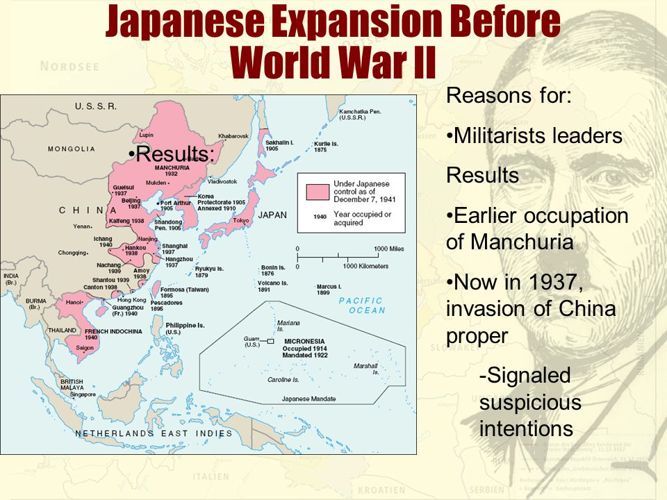 Japanese Expansion Before World War II Reasons for: Militarists leaders Results Earlier occupation of Manchuria Now in 1937, invasion of China proper -Signaled suspicious intentions Results: