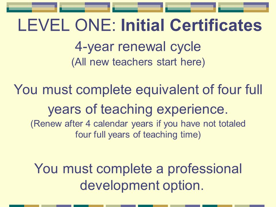 STANDARD CERTIFICATE Professional Development Options That Meet Requirements for Renewal :