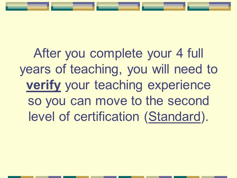 Step 5 In order to teach, you must register your new Standard certificate with the Regional Office or on ECS The $25 registration fee covers all Certificates held for a five-year cycle.