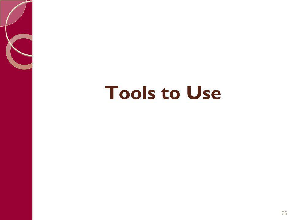 Tools to Use 75