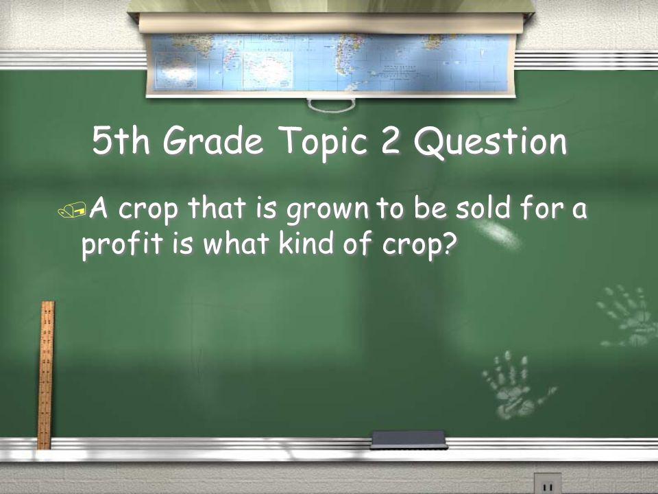 5th Grade Topic 1 Answer / Food crop Return