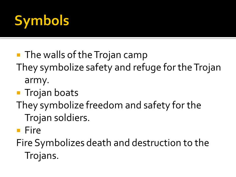  The walls of the Trojan camp They symbolize safety and refuge for the Trojan army.