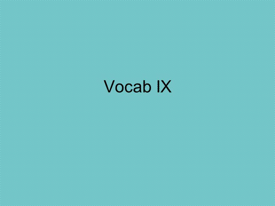 Vocab IX