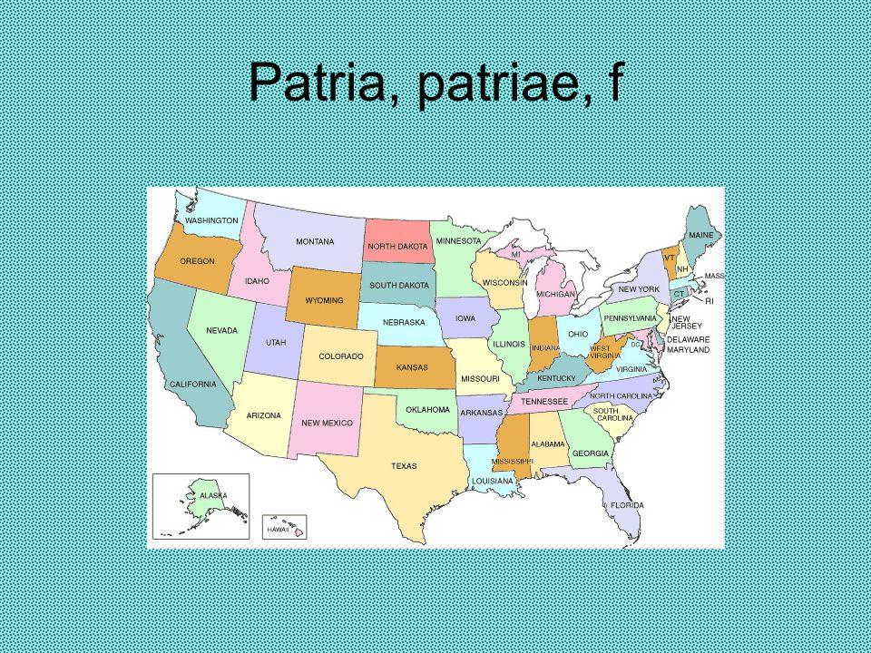 Patria, patriae, f