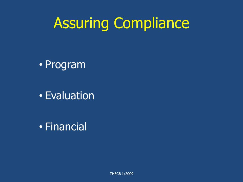 Assuring Compliance Program Evaluation Financial THECB 1/2009