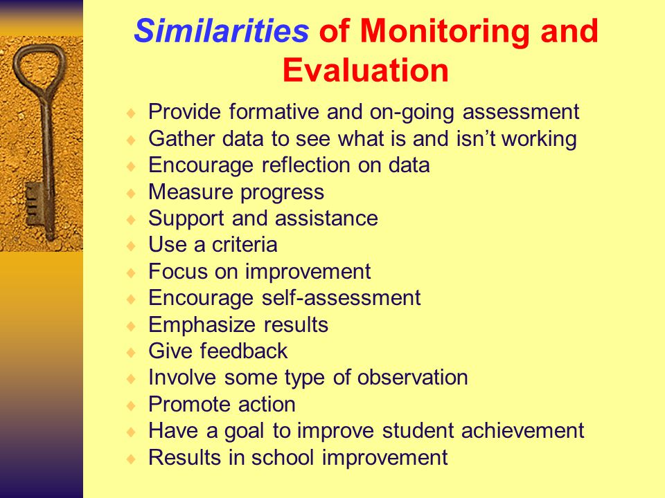 MONITORING VS. EVALUATION Read the selected excerpts on monitoring and, in your groups, list the ways monitoring is: 1. SIMILAR to evaluation, and 2.
