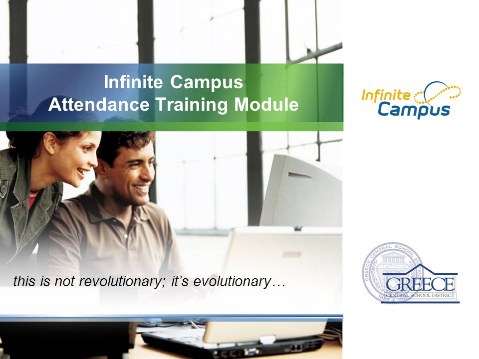 Infinite Campus Attendance Training Module this is not revolutionary; it's evolutionary…
