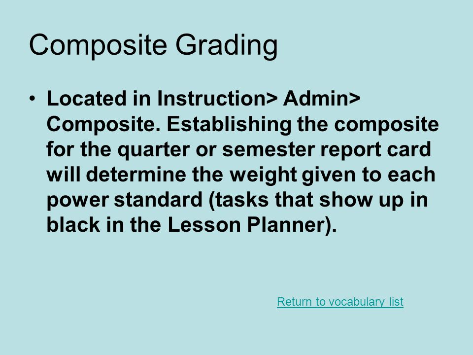 Composite Grading Located in Instruction> Admin> Composite.