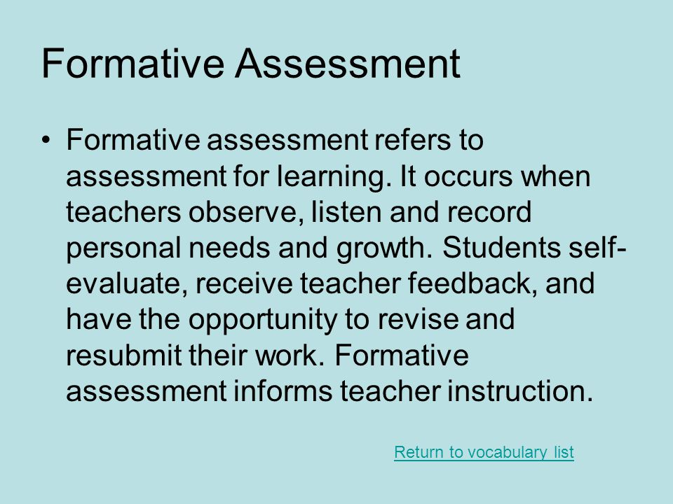 Formative Assessment Formative assessment refers to assessment for learning.