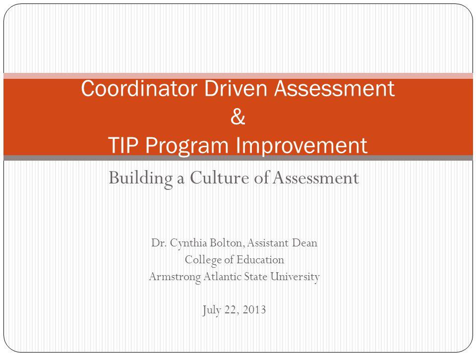 Building a Culture of Assessment Dr.