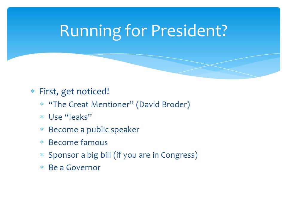  Get a ton of money! Running for President?