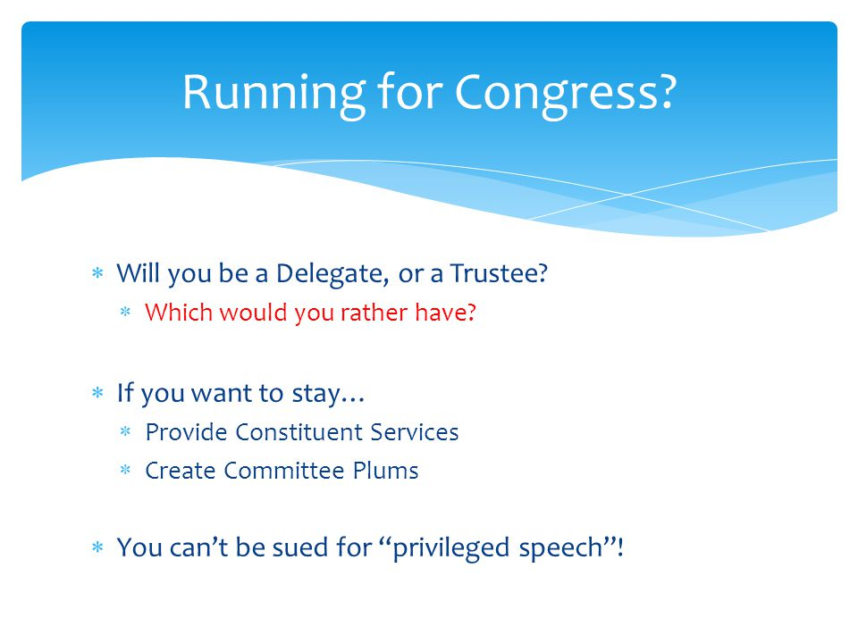  Incumbency Rules  At-large or Districted?  (Re-) Apportionment Running for Congress?