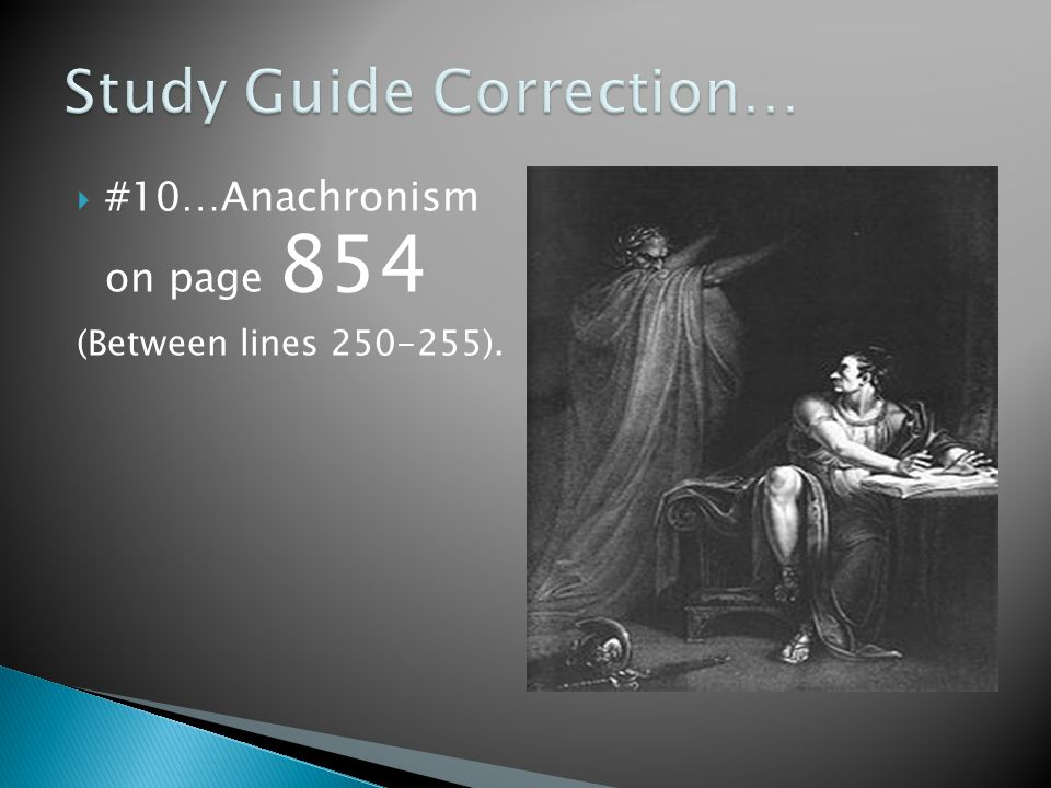  #10…Anachronism on page 854 (Between lines 250-255).