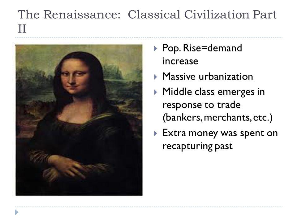 The Renaissance: Classical Civilization Part II  Pop.