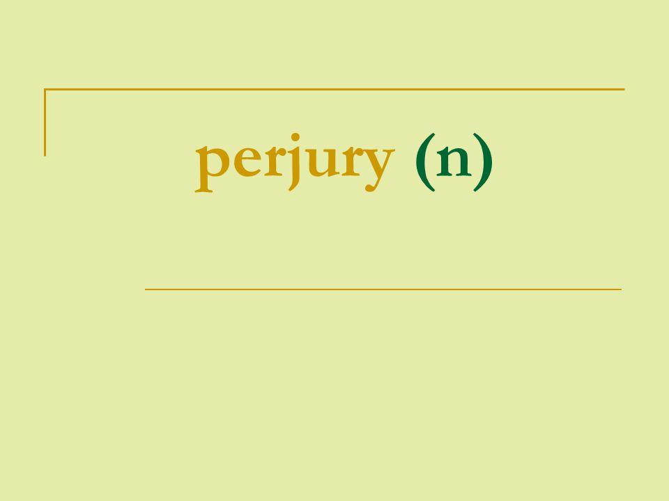 perjury (n)
