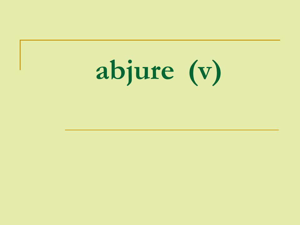 abjure (v)