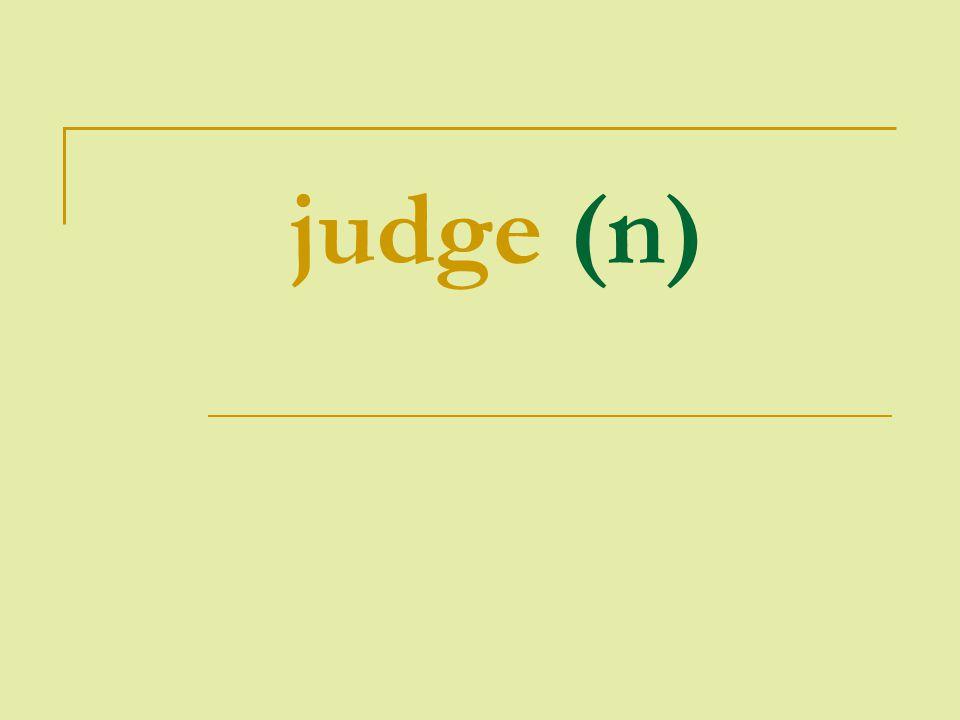 judge (n)